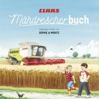 Claas Mähdrescherbuch : Abenteuer-Ferien mit Sophie und Moritz / Lea Knöte